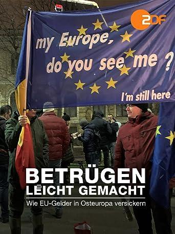 Betrügen leicht gemacht - Wie EU-Gelder in Osteuropa versickern