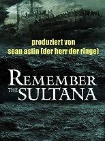 Remember the Sultana - Ein Schiff schlimmer als die Titanic [OV]