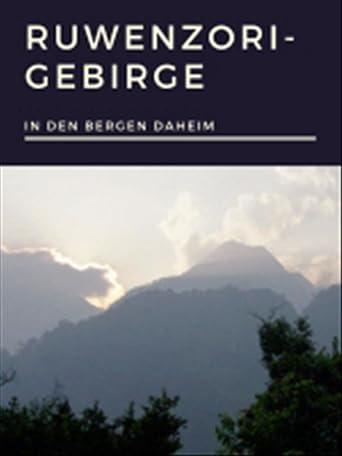 In den Bergen daheim - Ruwenzori-Gebirge