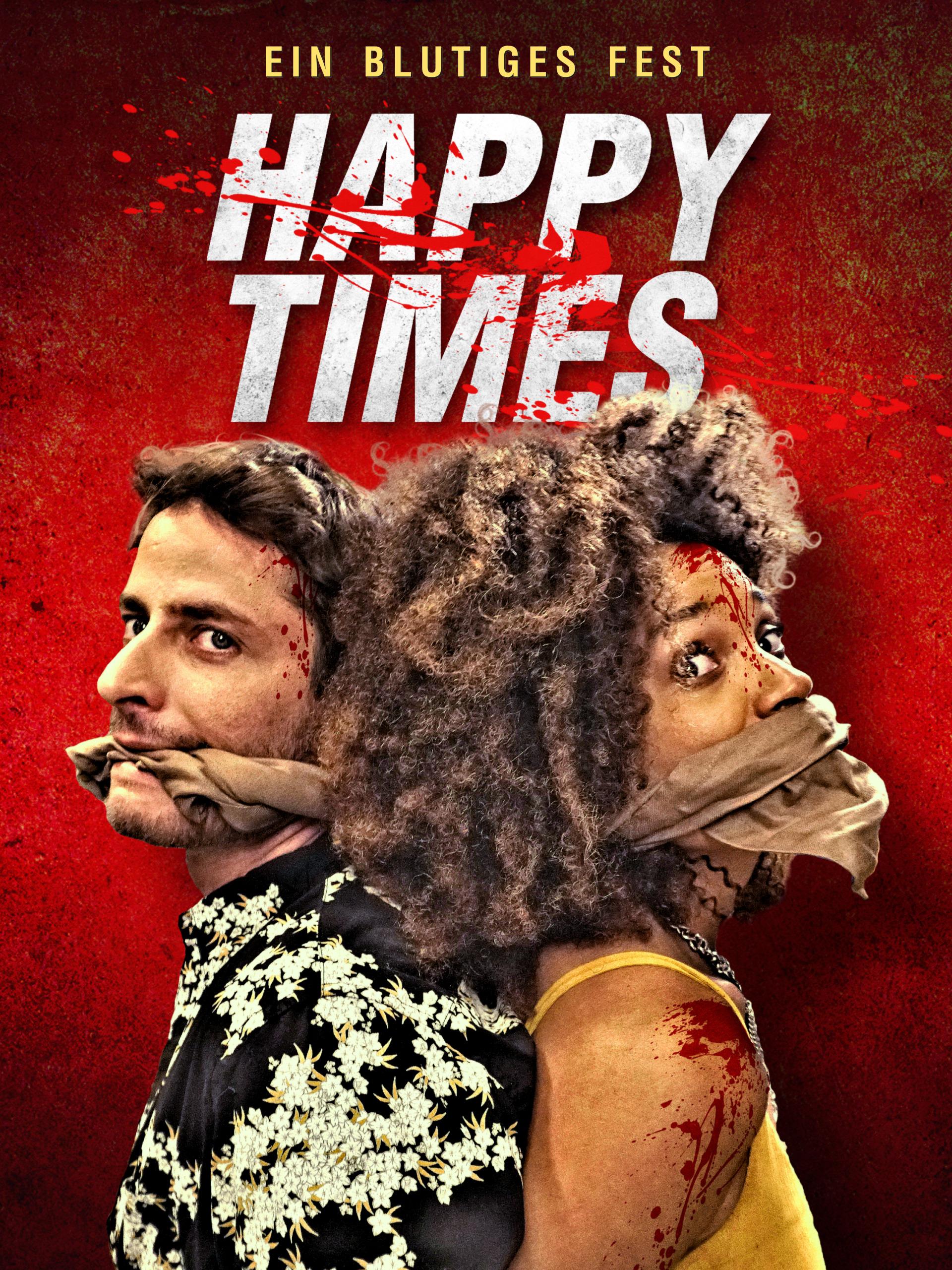 Happy Times: Ein blutiges Fest