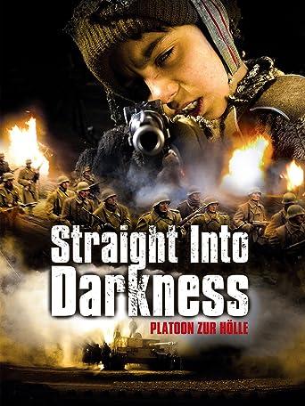 Straight Into Darkness - Platoon zur Hölle