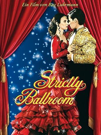 Strictly Ballroom - Die gegen alle Regeln tanzen