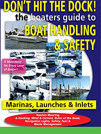 Don't Hit the Dock The Boaters Guide to Boat Handling & Safety [OV]