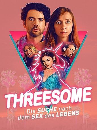 Threesome - Die Suche nach dem Sex des Lebens