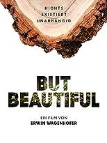 But Beautiful: Nichts existiert unabhängig