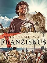 Sein Name war Franziskus