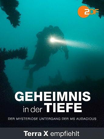 Geheimnis in der Tiefe - Der mysteriöse Untergang der MS Audacious