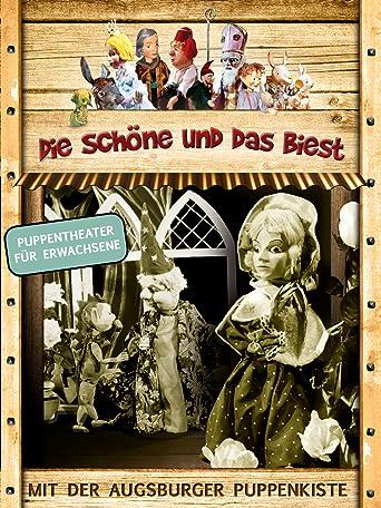 Augsburger Puppenkiste: Die Schöne und das Biest