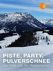 Piste, Party, Pulverschnee - Der harte Job der Wintermacher