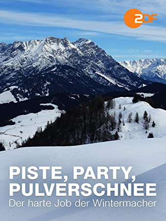 Piste, Party, Pulverschnee - Der harte Job der Wintermacher