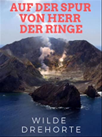 Wilde Drehorte - Auf der Spur von Herr der Ringe
