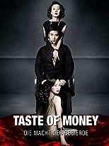 The Taste of Money - Die Macht der Begierde