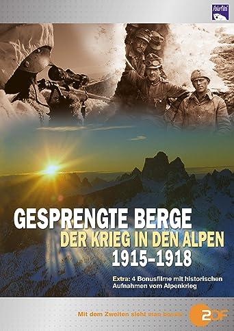 Gesprengte Berge - Der Krieg in den Alpen