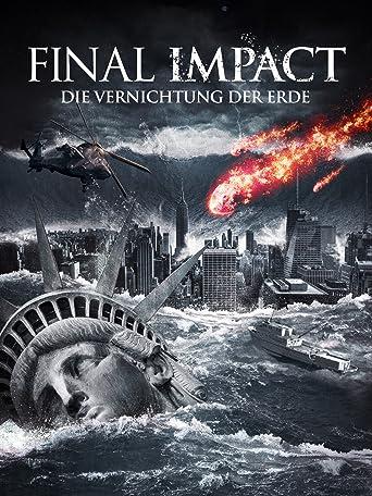 Final Impact: Die Vernichtung der Erde