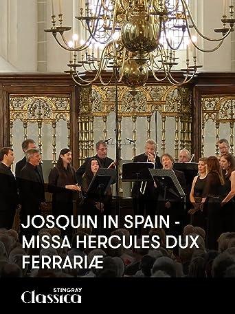 Josquin in Spanien - Missa Hercules Dux Ferrariæ