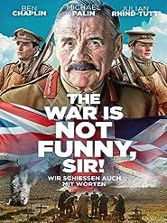 The War Is Not Funny, Sir! - Wir schießen auch mit Worten