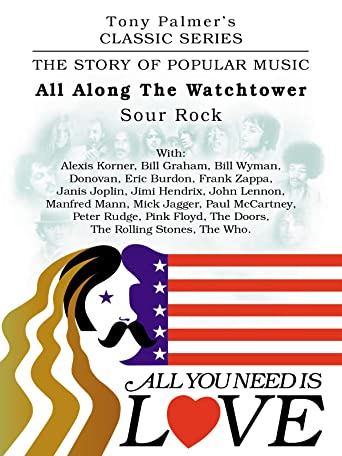 Tony Palmer's Classic Series - All You Need Is Love - All Along The Watch Tower - Sour Rock [OV]