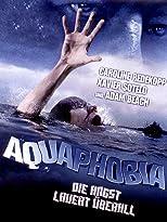 Aquaphobia - Die Angst lauert überall