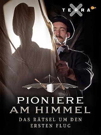 Pioniere am Himmel - Das Rätsel um den ersten Flug