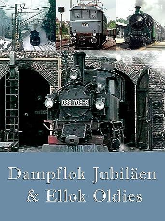Dampflok Jubiläen und Ellok Oldies