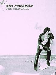 Jim Morrison: The Wild Child