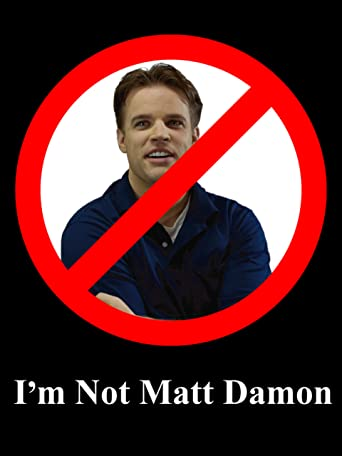 I'm Not Matt Damon