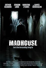 Madhouse - Der Wahnsinn beginnt