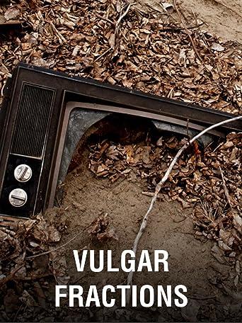 Vulgar Fractions