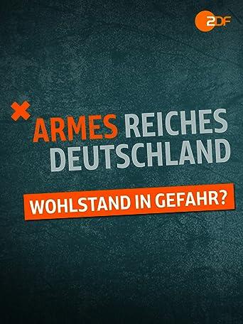 Armes reiches Deutschland - Wohlstand in Gefahr?