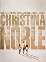 Christina Noble: Die Mutter der Niemandskinder