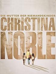 Christina Noble: Die Mutter der Niemandskinder