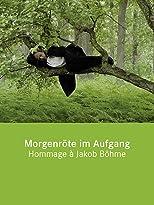 Morgenröte im Aufgang / Hommage à Jacob Böhme