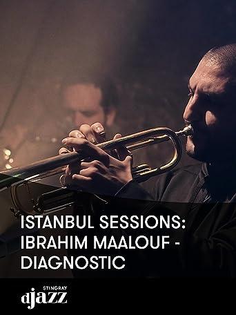 Istanbul Sessions: Ibrahim Maalouf - Diagnostic