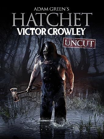 Hatchet: Victor Crowley UNCUT