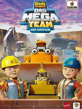 Bob, der Baumeister - Das Mega Team - Der Kinofilm