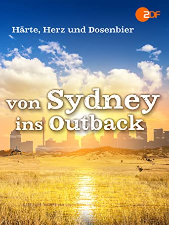 Härte, Herz und Dosenbier - von Sydney ins Outback