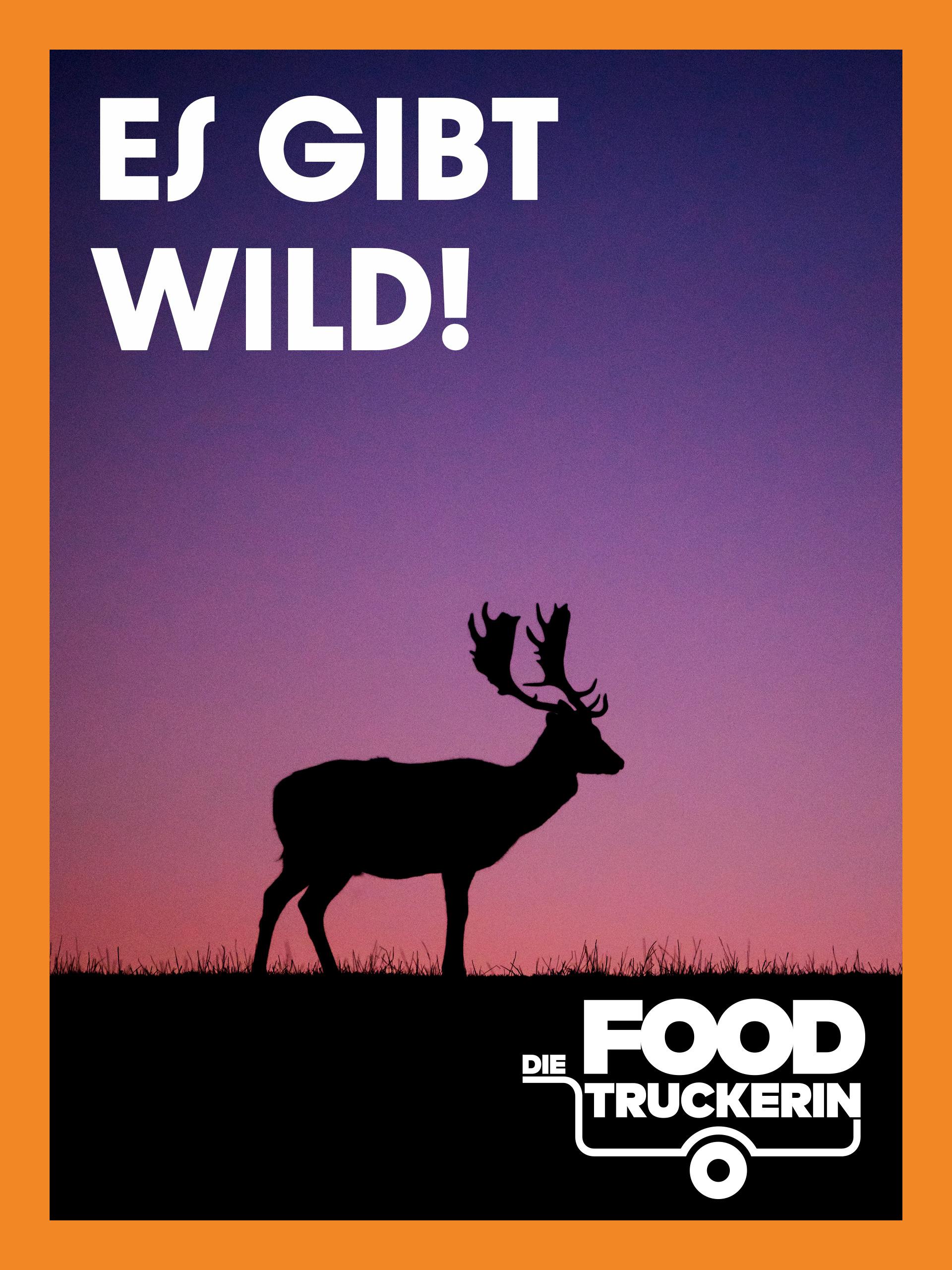 Die Foodtruckerin - Es gibt Wild!