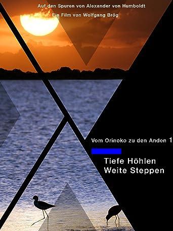 Vom Orinoko zu den Anden 1 Auf den Spuren von Alexander von Humboldt -Tiefe Höhlen-Weite Steppen