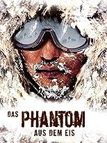 Das Phantom aus dem Eis