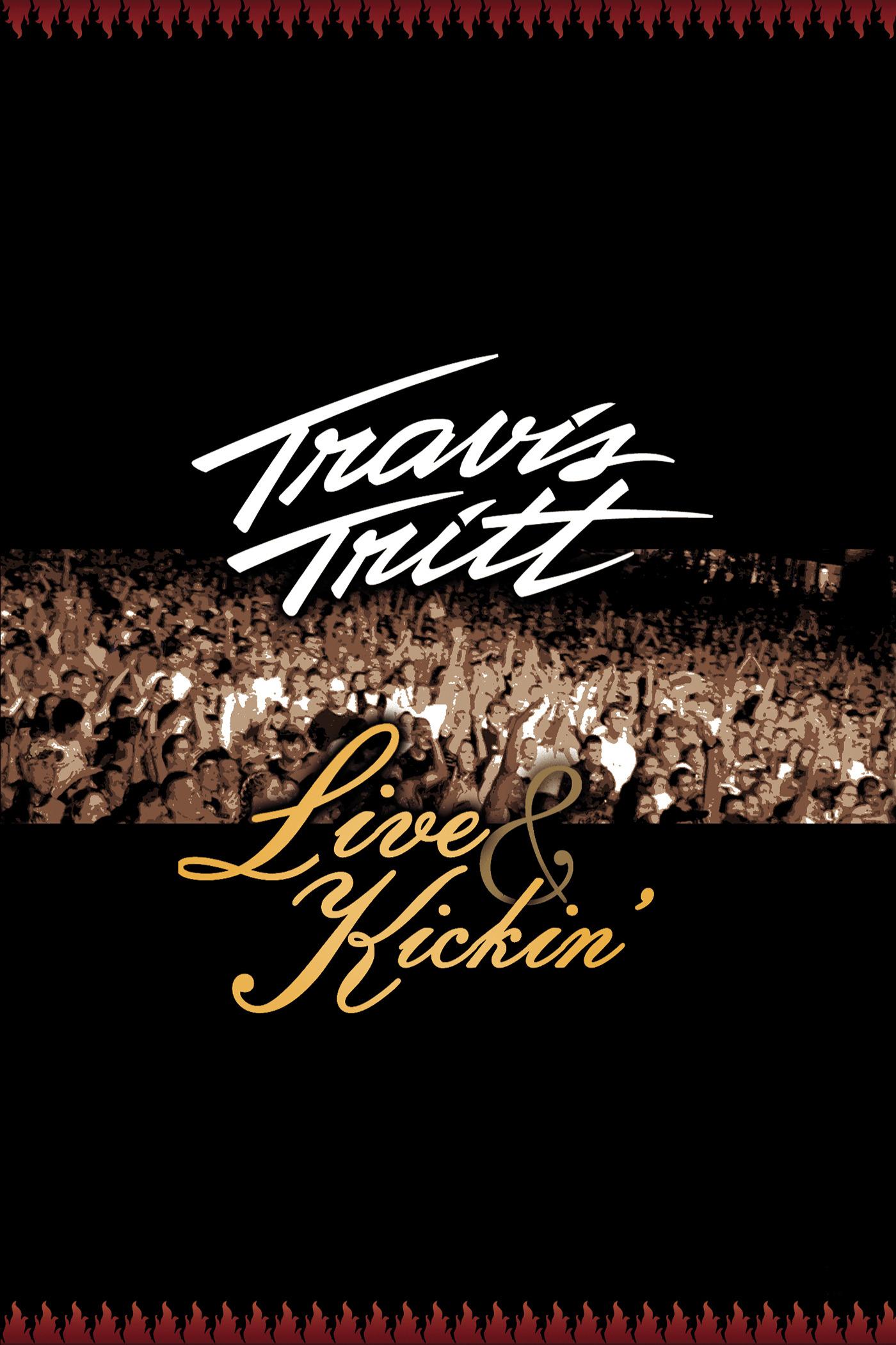 Travis Tritt: Live & Kickin'