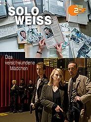 Solo für Weiss - Das verschwundene Mädchen