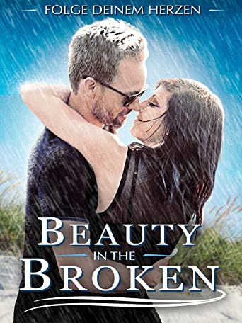Beauty in the Broken - Folge deinem Herzen