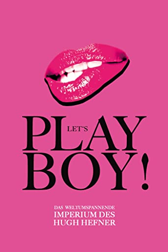 Let's Play, Boy - Das Imperium des Hugh Hefner