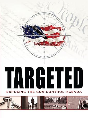 Targeted: Exposing the Gun Control Agenda [OV]