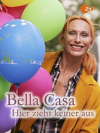 Bella Casa - Hier zieht keiner aus!