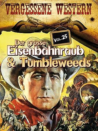 Der Grosse Eisenbahnraub & Tumbleweeds