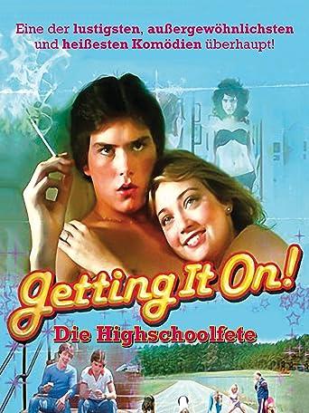 Getting It On!: Die Highschool Fete