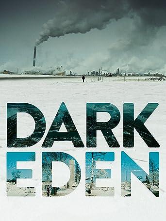 Dark Eden - Der Albtraum vom Erdöl