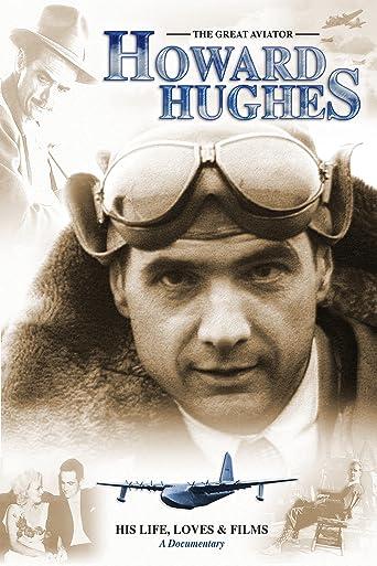 Howard Hughes: The Great Aviator - His Life, Loves & Films - A Documentary [OV/OmU]