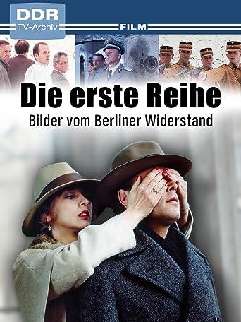 Die erste Reihe - Bilder vom Berliner Widerstand